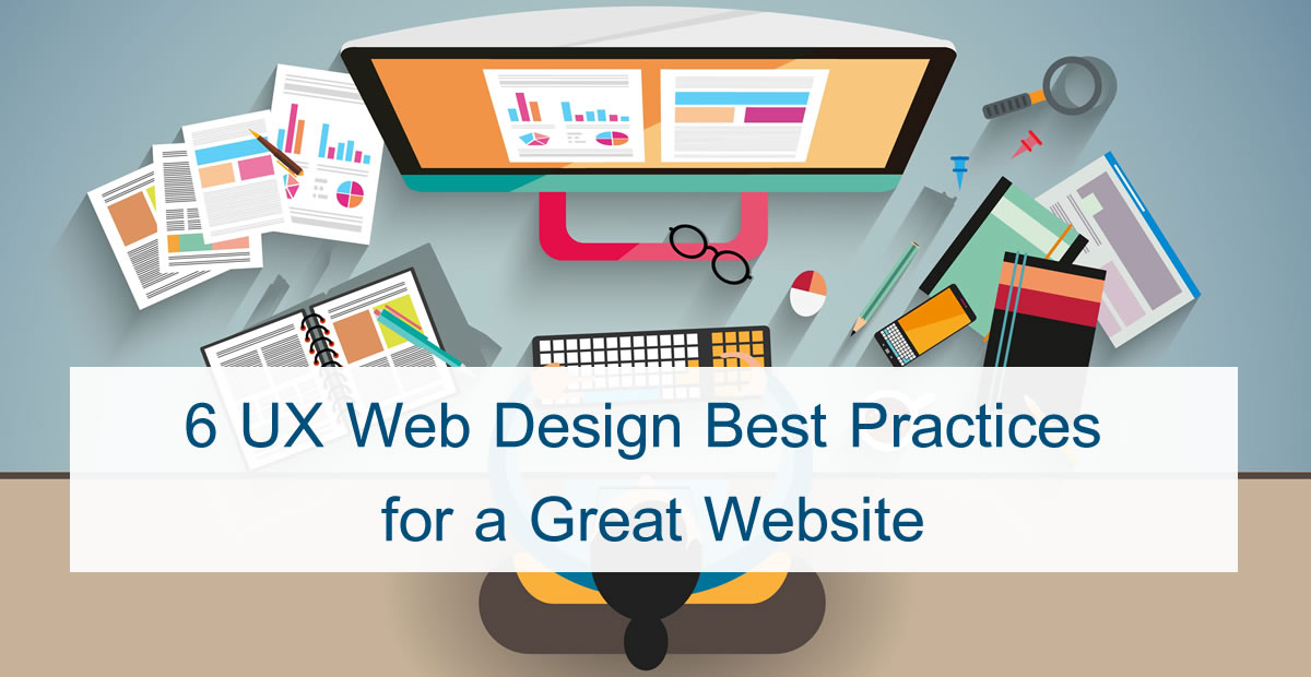 6 UX Web Design Best Practices for a Great Website
